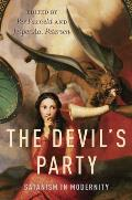 Devils Party Satanism In Modernity