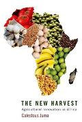 New Harvest the New Harvest Agricultural Innovation in Africa Agricultural Innovation in Africa