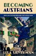 Becoming Austrians: Jews and Culture Between the World Wars