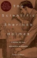 Scientific Sherlock Holmes Cracking the Case with Science & Forensics