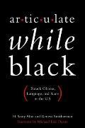 Articulate While Black Barack Obama Language & Race in the U S