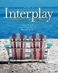 Interplay The Process of Interpersonal Communication 12th Edition
