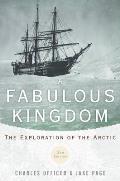 Fabulous Kingdom: The Exploration of the Arctic
