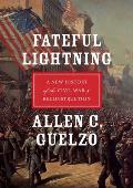 Fateful Lightning A New History of the Civil War & Reconstruction