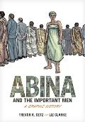 Abina & the Important Men A Graphic History