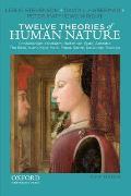 Twelve Theories of Human Nature