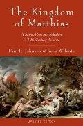Kingdom of Matthias A Story of Sex & Salvation in 19th Century America