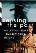 Sensing the Past Hollywood Stars & Historical Visions
