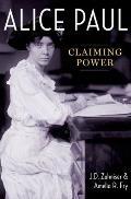 Alice Paul: Claiming Power