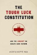 Tough Luck Constitution & the Assault on Healthcare Reform