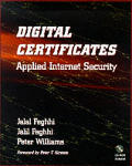 Digital Certificates: Applied Internet Security [With Contains a Complete System for Controlling...]