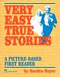 Very Easy True Stories A Picture Based First Reader