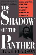 Shadow of the Panther Huey Newton & the Price of Black Power in America