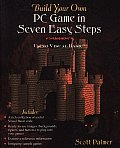 Build Your Own PC Game in Seven Easy Steps Using Visual Basic