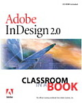 Adobe(r) Indesign(r) 2.0 Classroom in a Book with CDROM (Classroom in a Book)