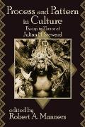 Process and Pattern in Culture: Essays in Honor of Julian H. Steward