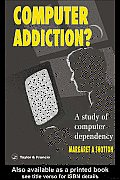 Computer Addiction Pb: A Study of Computer Dependency