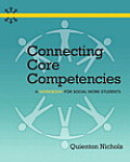 Connecting Core Competencies A Workbook for Social Work Students