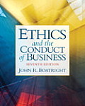 Boatright: Ethics Conduct Busines _7