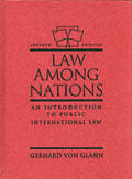 Law Among Nations: An Introduction to Public International Law