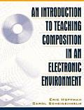 An Introduction to Teaching Composition in an Electronic Environment