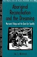 Aboriginal Reconciliation & the Dreaming Warramiri Yolngu & the Quest for Equality Part of the Cultural Survival Studies in Ethnicity & Change