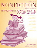 Making Nonfiction & Other Informational Texts Come Alive A Practical Approach to Reading Writing & Using Nonfiction & Other Informational Tex