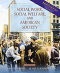 Social Work, Social Welfare, and American Society (6TH 05 - Old Edition)
