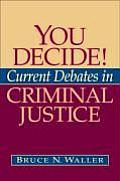 You Decide Current Debates in Criminal Justice