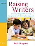 Raising Writers Understanding & Nurturing Young Childrens Writing Development