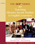 The SIOP Model for Teaching History-Social Studies to English Learners