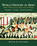World History in Brief Volume 1 Major Patterns of Change & Continuity To 1450