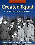 Created Equal A History of the United States Brief Edition Volume 2