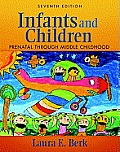Infants and Children : Prenatal-middle Children (7TH 12 - Old Edition)