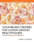 Counseling Theories For Human Services Practitioners Essential Concepts & Applications