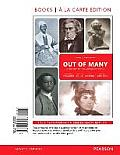 Out Of Many A History Of The American People Volume 1 Books A La Carte Edition