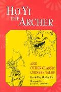 Ho Yi The Archer & Other Classic Chinese