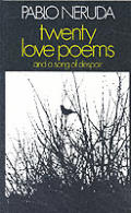 Twenty Love Poems & A Song Of Despair