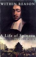 Within Reason A Life Of Spinoza