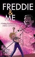 Freddie & Me A Coming of Age Bohemian Rhapsody