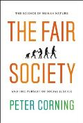 Fair Society The Science of Human Nature & the Pursuit of Social Justice