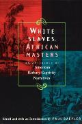 White Slaves African Masters An Anthology of American Barbary Captivity Narratives