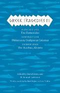 Greek Tragedies 3 Aeschylus The Eumenides Sophocles Philoctetes Oedipus at Colonus Euripides The Bacchae Alcestis