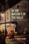 In the Watches of the Night in the Watches of the Night in the Watches of the Night Life in the Nocturnal City 1820 1930 Life in the Nocturnal City