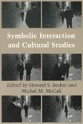 Symbolic Interaction & Cultural Studies