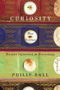 Curiosity How Science Became Interested in Everything