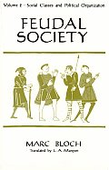 Feudal Society Volume 2 Social Classes & Pol