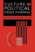 Culture & Political Crisis in Vienna Christian Socialism in Power 1897 1918
