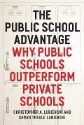 Public School Advantage Why Public Schools Outperform Private Schools