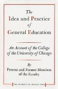 The Idea and Practice of General Education: An Account of the College of the University of Chicago